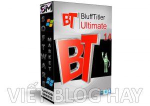 phần mềm chỉnh sửa video BluffTitler Ultimate 14.8 Portable