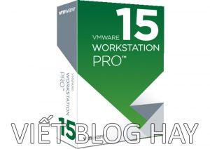 Dowload phần mềm VMware Workstation 15 Pro