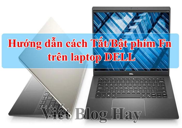 Hướng dẫn cách Tắt/Bật phím Fn trên laptop DELL