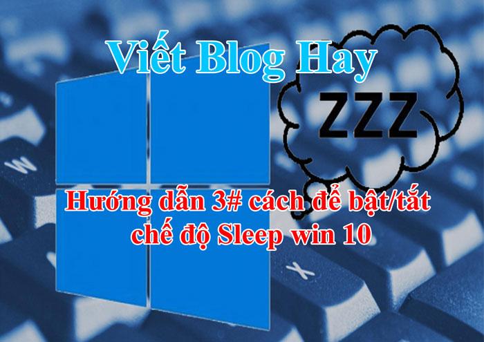 Hướng dẫn cách bật và tắt chế độ Sleep trên Win10