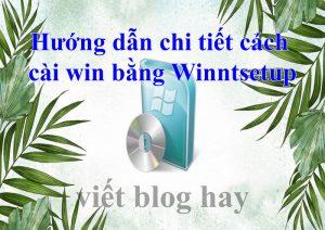 Hướng dẫn cách cài win bằng Winntsetup